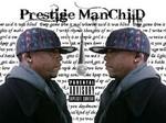 Prestige ManChilD