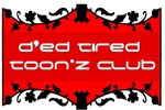 Ded Tired Toonz' Club