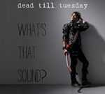 Dead Till Tuesday