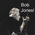 Bob Jones!