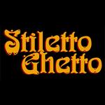 stiletto ghetto