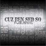 Cuz Ben Sed So Publishing, LLC