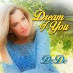 Dream of You By DeDe by DeDe WedeKind