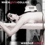 When Girls Collide / LC Messinger