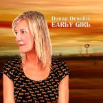 Early Girl by Donna Dennihy / Edgy Folk