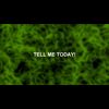 TELL ME TODAY!