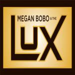 Megan Bobo & the Lux