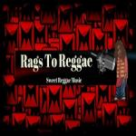 Rags To Reggae