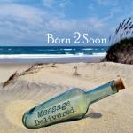 Born 2 Soon