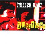 the miller broz.