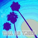 Tall As Trees