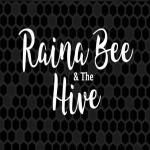 Raina Bee & The Hive