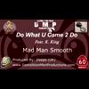 Do What U Came 2 Do (UK)