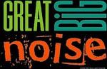 great BIG noise
