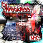 DJ WreCkLesS NYC