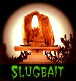 Slugbait