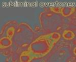 Subliminal Overtones