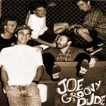 joe groovy dude