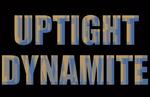 Uptight Dynamite