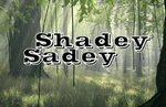 Shadey Sadey