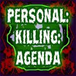 PERSONAL:KILLING:AGENDA