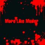 More Like Murder