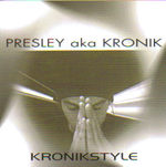 PRESLEY aka KRONIK