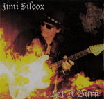jimi silcox - the let it burn experience - the jimiburnz experience