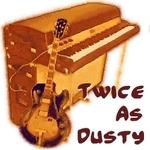 Twice As Dusty