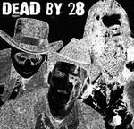 Dead by 28